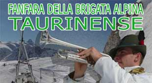 "THE MARCHING BAND OF THE ""BRIGATA TAURINENSE"" WILL BE IN SESTRIERE FEBRUARY 14th"